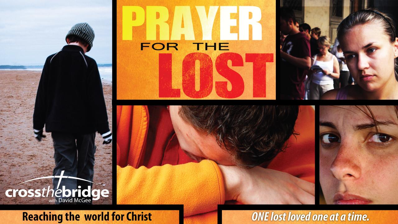 Cross the Bridge - Prayer for the Lost